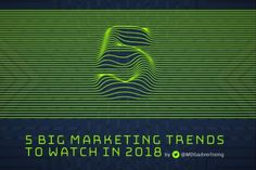 5 marketing megatrends for 2018 | Articles | Home