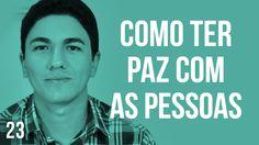 COMO TER PAZ COM AS PESSOAS - #23 Pastor Antonio Junior