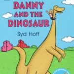 Danny and the dinosaur...both of my boys loved this book!