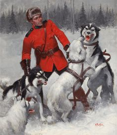 Royal Canadian Mountie Dogs, Winter Scene, calendar illustration by Hal Foster, Canadian Eskimo, Due South, Police, Canadian History, Canadian Art, O Canada, Le Far West, Mountain Man, Old West
