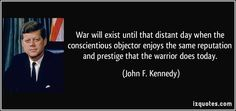 JFK says some real truth about war and peace.