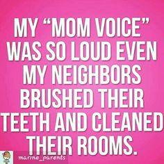 """""""Mom voice..."""""""