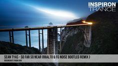 Sean Tyas - So Far So Near (Riialto & FG Noise Bootleg Remix)