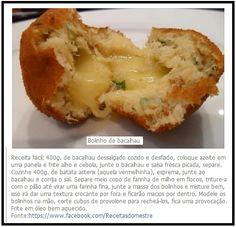 Bolinho de Bacalhau   Nota: Pode substituir o provolone por queijo da serra amanteigado (Portugal)