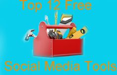12 Free of cost Social Media Tools For Blogger