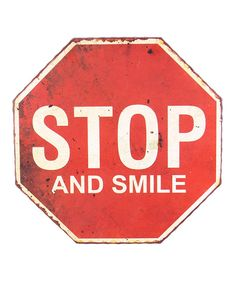 Loving this 'Stop and Smile' Wall Sign on #zulily! #zulilyfinds