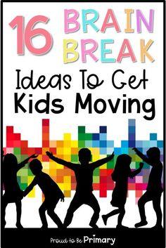 16 Brain Break Ideas to Get Kids Moving