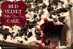 Red Velvet Better than Sex Cake Recipe Desserts with red velvet cake mix, diet coke, pudding, skim milk, cool whip, OREO® Cookies