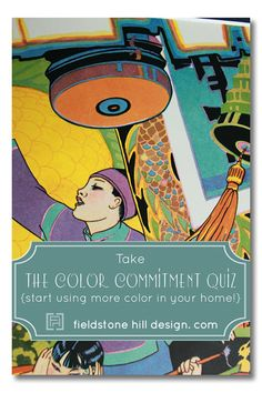 The Color Commitment Quiz. Pick a color, any color, for your decor. Are you a 1, 2 or 3??