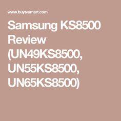 Samsung KS8500 Review (UN49KS8500, UN55KS8500, UN65KS8500)