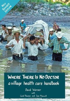 Where There Is No Doctor by David Werner,http://www.amazon.com/dp/0942364155/ref=cm_sw_r_pi_dp_zpMLsb0NBYCV4282