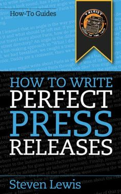 How to Write Perfect Press Releases by Steven Lewis. $5.71. Publisher: Taleist (March 25, 2012). 87 pages. Author: Steven Lewis