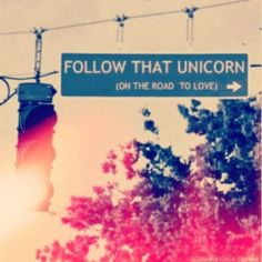 If only you could follow signs to unicorns ... x