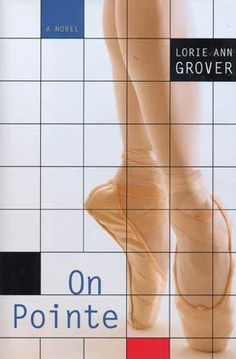 Book Review: On Pointe by Lorie Ann Grover. Rating <3 <3 <3