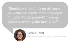Will a chronic illness impact your career? Lupus and rheumatoid arthritis advocate Leslie Rott shares her best advice on how to manage your health on the job: http://blog.mangohealth.com/post/147752523894/how-and-when-to-discuss-chronic-illness-at-work