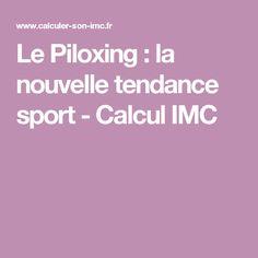 Le Piloxing : la nouvelle tendance sport - Calcul IMC
