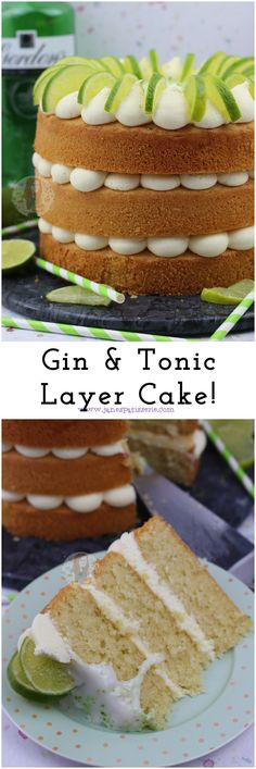 Gin & Tonic Cake!! A Three Layer Gin and Tonic Cake with G&T Drizzle, and G&T Frosting with a touch of Lime.