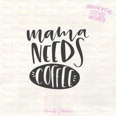 Mama needs coffee svg file design for Cricut or Silhouette cutting machine. This cute hand-lettered design is perfect for making a funny mom tee or coffee mug. Makes a cute birthday or Mother's day gift. Download this svg file completely FREE of charge. Commercial license is included. Sign up for weekly freebies, up