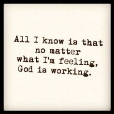 God is working