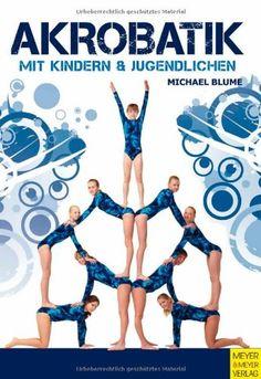 Akrobatik mit Kindern und Jugendlichen: Amazon.de: Michael Blume: Bücher