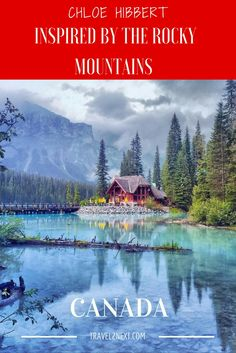 Inspired by the Rocky Mountains Canada – Chloe Hibbert. A photographer who has travelled extensively through British Columbia and Alberta, Chloe Hibbert's favourite season to photograph is the window between autumn and winter.