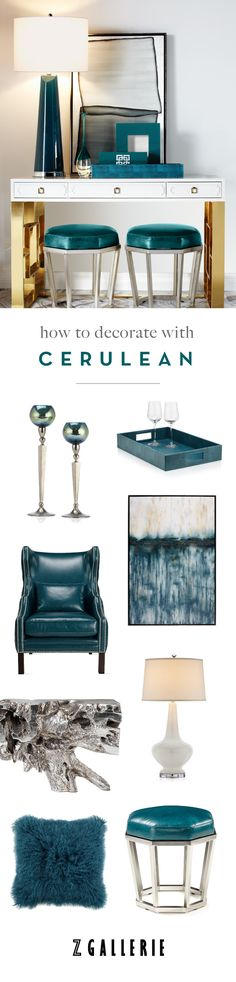 Get easy ideas for infusing cerulean in your space this summer. Explore our Fashionista's Guide to Home Color on zgallerie.com!