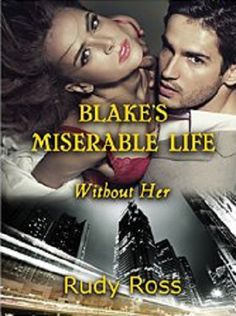 5 ♥ Blake's Miserable Life: Without Her by Rudy Ross
