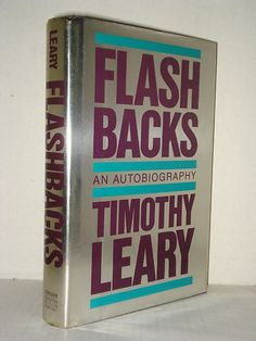 Flashbacks: An Autobiography by Timothy Leary High Hippie! Visit our Bookstore - Books for Progressive readers and Revolutionary Minds - at fah451bks.com / Read our blogs at fah451bks.wordpress.com