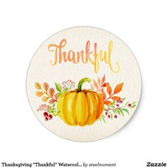"Thanksgiving ""Thankful"" Watercolors Classic Round Sticker Thanksgiving ""Thankful"" Watercolors - Round Stickers"