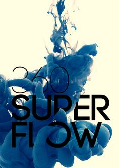 Best Graphic Design on the Internet, 360 Super Flow #graphicdesign #poster http://www.pinterest.com/aldenchong/