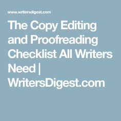 The Copy Editing and Proofreading Checklist All Writers Need   WritersDigest.com