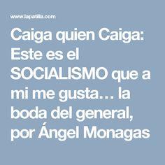 Caiga quien Caiga: Este es el SOCIALISMO que a mi me gusta… la boda del general, por Ángel Monagas