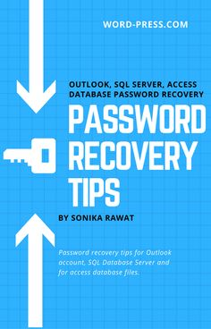 Unlock Password Tips: Password Recovery tips for Outlook, SQL Server and Access Database Application users.