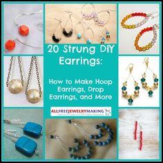 20 Strung DIY Earrings: How to Make Hoop Earrings, Drop Earrings, and More