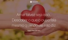 amor padre fabio de melo Goal Quotes, Motivational Quotes, Funny Quotes, Health Tips For Women, Healthcare Design, Health Motivation, Fitness Inspiration, Love You, Zulu