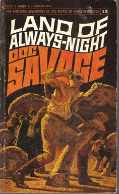 Land of Always-Night. Doc Savage 13. Original issue March 1935.