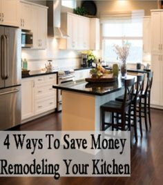4 Ways to save money remodeling your kitchen.