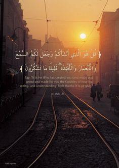 Quran 67:23 – Surat al-Mulk on Urban Sunset Photo Originally found on: ha6l