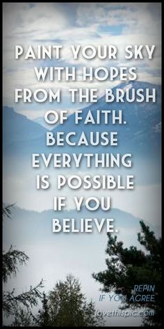 Believe hope wise inspirational faith paint wisdom believe inspiration pinterest pinterest quotes