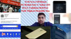 Tech News#36 Honor 6X|Redmi Note 4| Nokia| iOS 10.2.1| Vodafone Red Post...