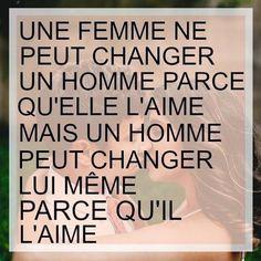 Photo by Love Coach on August 29, 2020. L'image contient peut-être: texte qui dit 'UNE FEMME NE PEUT CHANGER UN HOMME PARCE QU'ELLE L'AIME MAIS UN HOMME PEUT CHANGER LUI MÊME PARCE QU'IL L'AIME'.    #Regram via @www.instagram.com/p/CEfDB3pC4os/