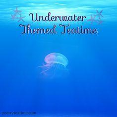 Underwater Themed Teatime - Poetry Teatime