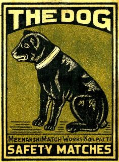 The Dog, safety matches from India Vintage Labels, Vintage Ephemera, Illustrations, Graphic Illustration, Vintage Fireworks, Matchbox Art, Wow Art, Art Graphique, Retro Vintage