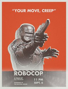 Cool Stuff We Like Here @ CoolPile.com ------- << Original Comment >> ------- Your Move, Creep #movie #poster #robocop