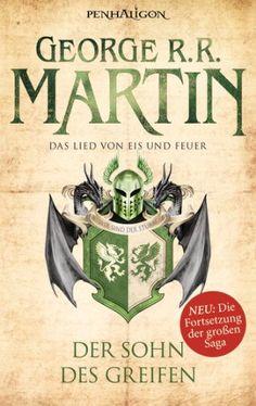 Das Lied von Eis und Feuer - Der Sohn des Greifen, George R. R. Martin