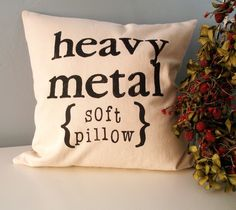 Heavy Metal Hand Stamped Pillow - so many people in my life would love this!