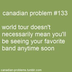 Canadian Problem Especially if you live in any place other than Toronto or Vancouver. :/Canadian Problem Especially if you live in any place other than Toronto or Vancouver. Canadian Memes, Canadian Things, I Am Canadian, Canadian Humour, Canada Jokes, Canada Funny, Canada Eh, Meanwhile In Canada, Funny Mom Quotes