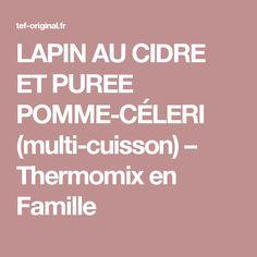 LAPIN AU CIDRE ET PUREE POMME-CÉLERI  (multi-cuisson) – Thermomix en Famille