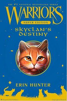 Warriors Super Edition Skyclan's Destiny  By Erin Hunter.