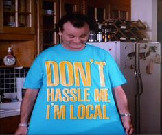 What About Bob t-shirt – Don't Hassle Me I'm Local shirt, Bill Murray